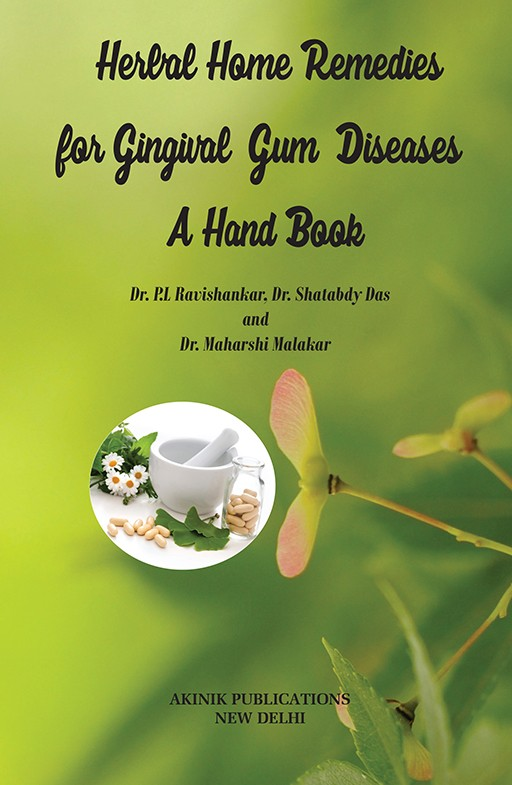 Herbal Home Remedies for Gingival (Gum) Diseases: A Hand Book